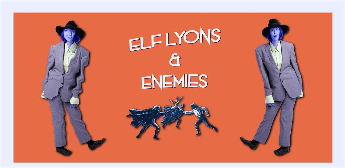 Elf Lyons & Enemies tickets