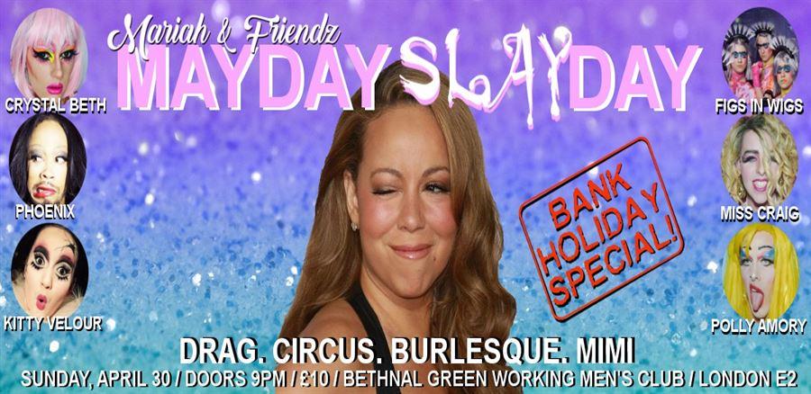 Mariah & Friendz: MAYDAY / SLAYDAY tickets