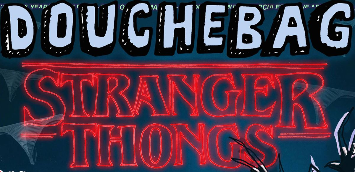 Douchebag Halloween: Stranger Thongs tickets