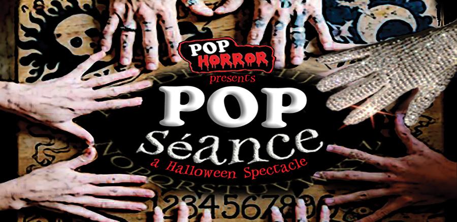 PopHorror presents PopSéance tickets
