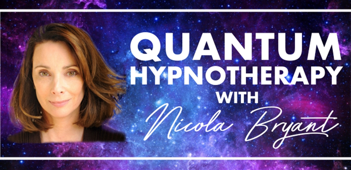 QUANTUM HYPNOTHERAPY WITH NICOLA BRYANT tickets