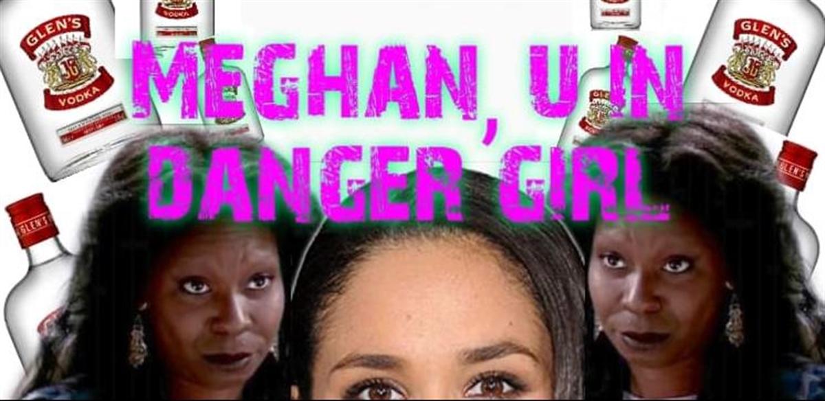 Meghan, U In Danger Girl.. Royal Rave Up! tickets