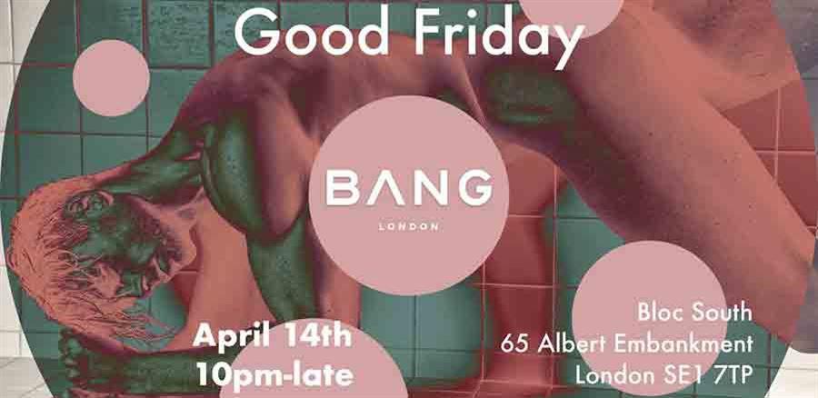 BANGin Good Friday