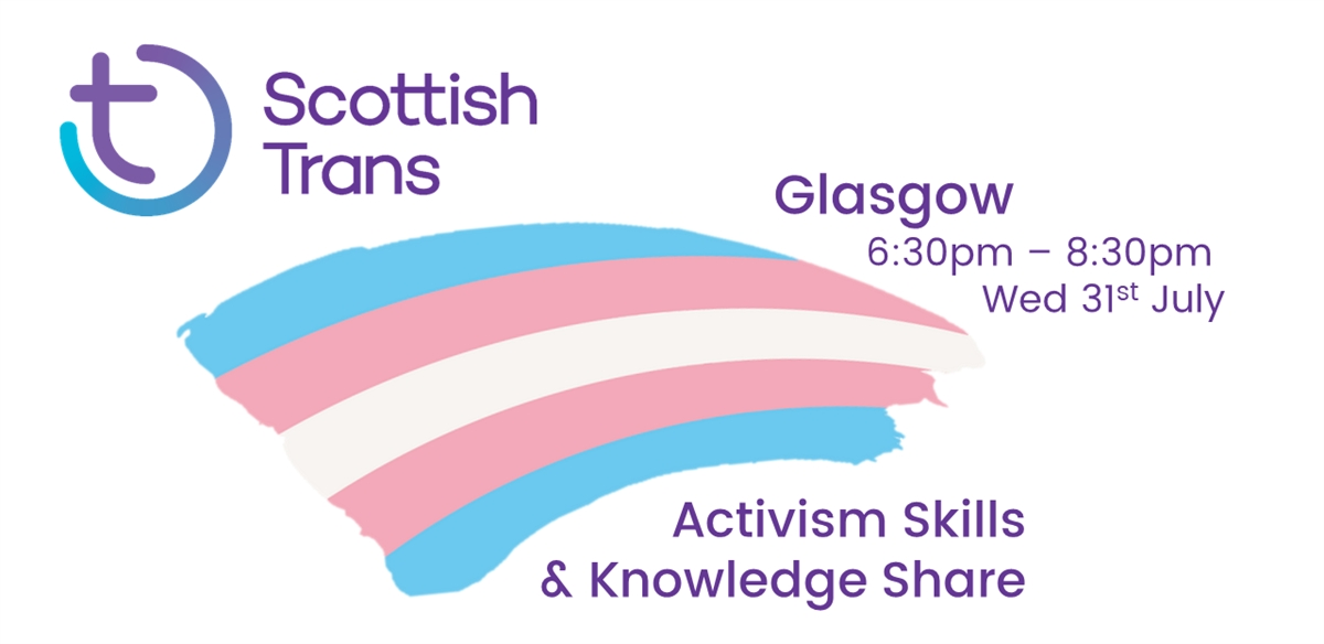 Scottish Trans Activism Skills & Knowledge Share - Glasgow tickets