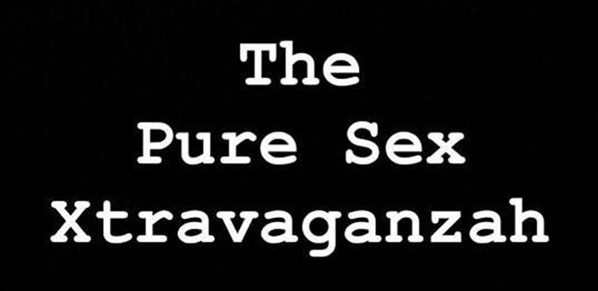 The Pure Sex Xtravaganzah tickets