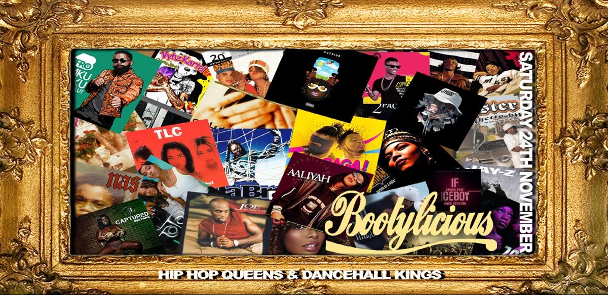 BOOTYLICIOUS HIP HOP QUEENS & DANCEHALL KINGS tickets