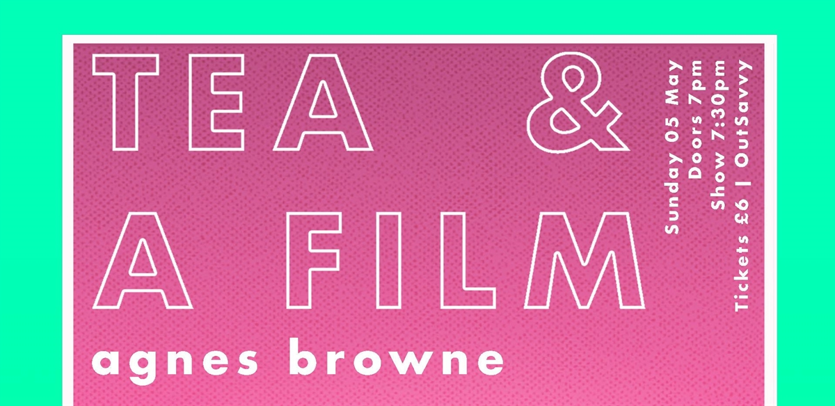 TEA & A FILM - Agnes Browne tickets