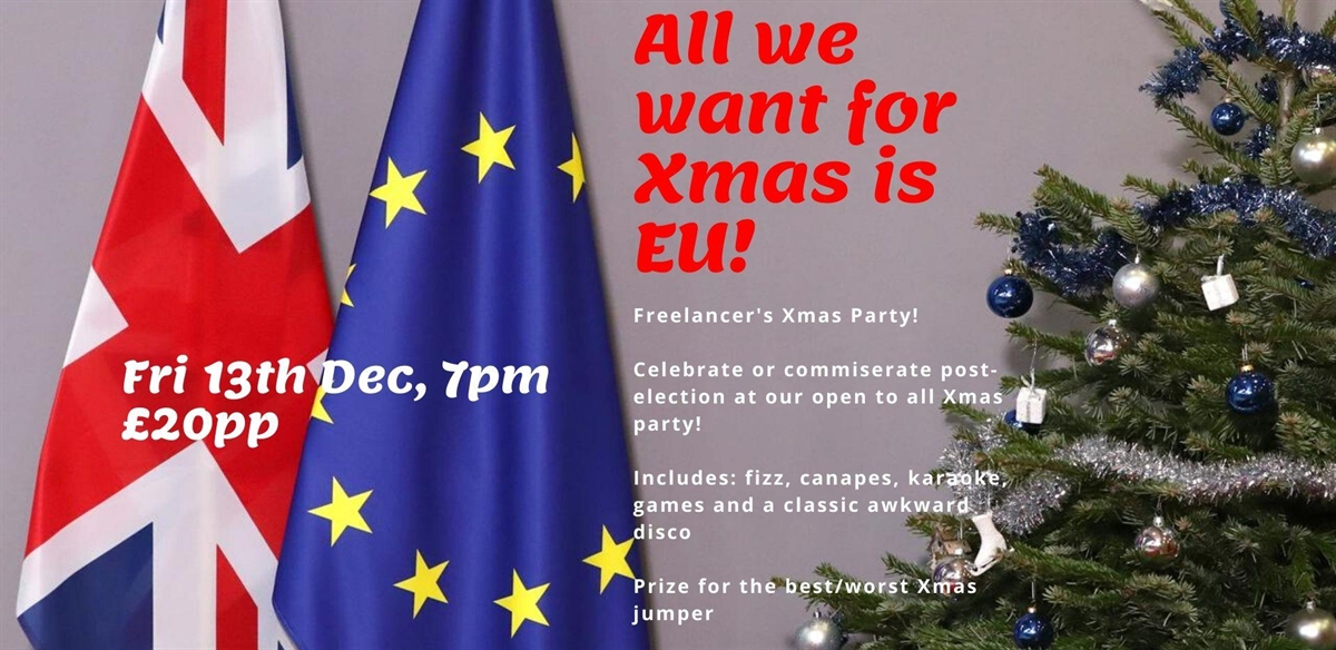 All we want for Xmas is EU! Freelancer's post-election Xmas party tickets