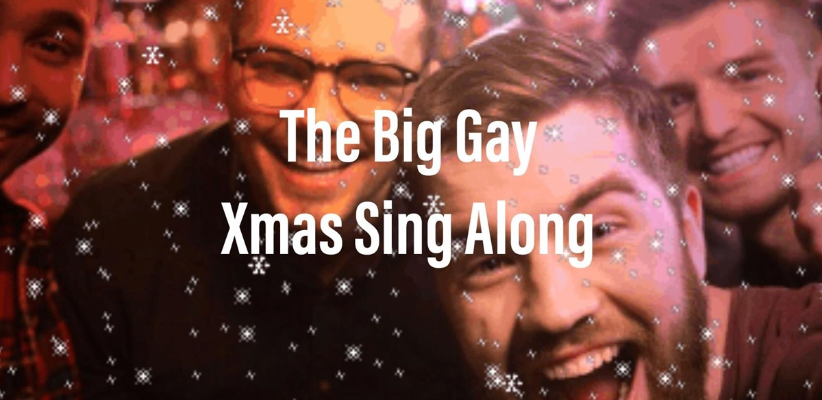 The Big Gay Xmas Sing Along tickets