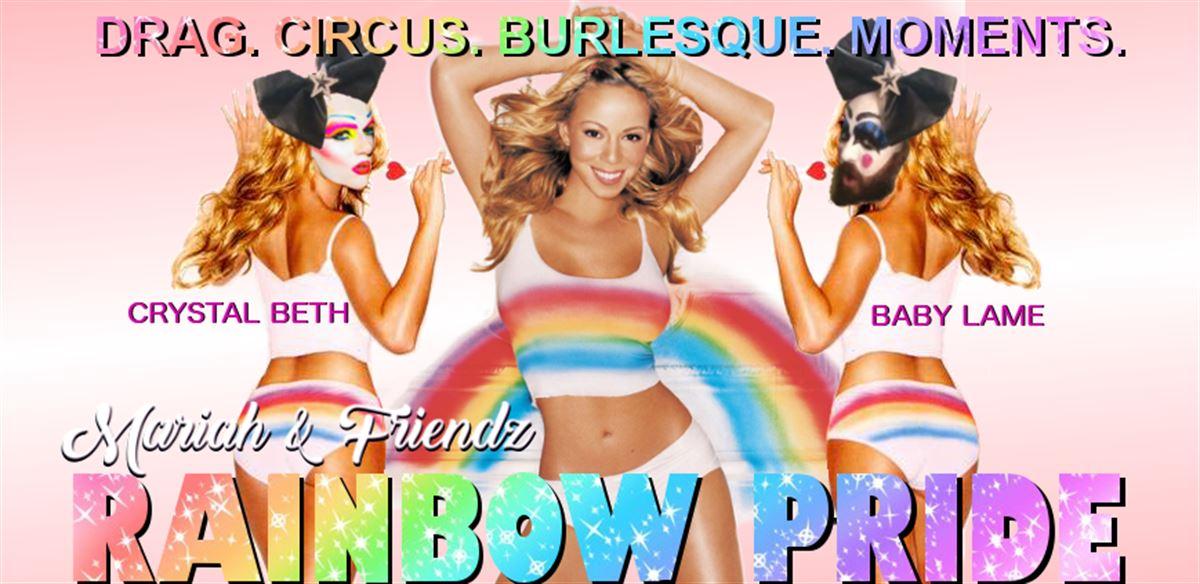 Mariah & Friendz: RAINBOW PRIDE!