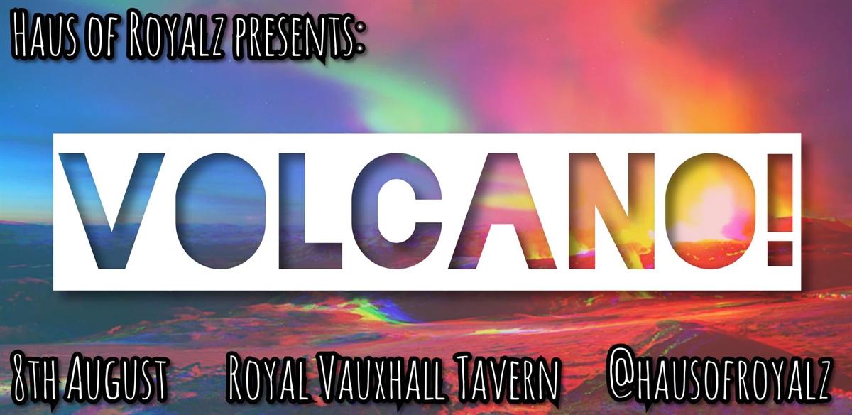 Haus Of Royalz presents: VOLCANO! tickets