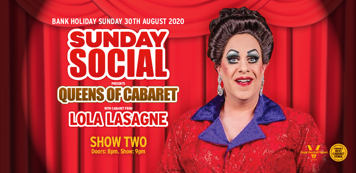 Sunday Social with Lola Lasagne Show Two tickets