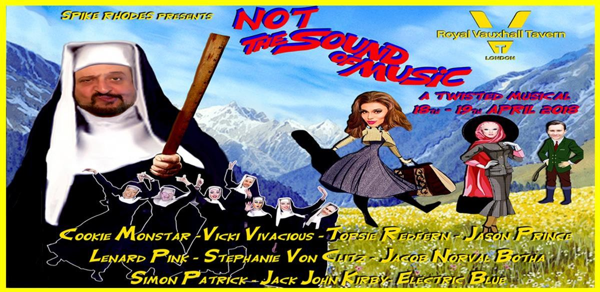 'NOT… THE SOUND OF MUSIC !' A twisted Musical !