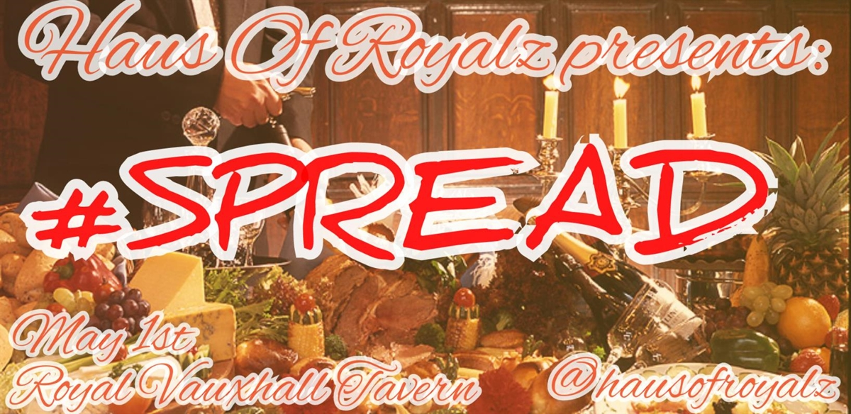 Haus Of Royalz presents: #SPREAD tickets