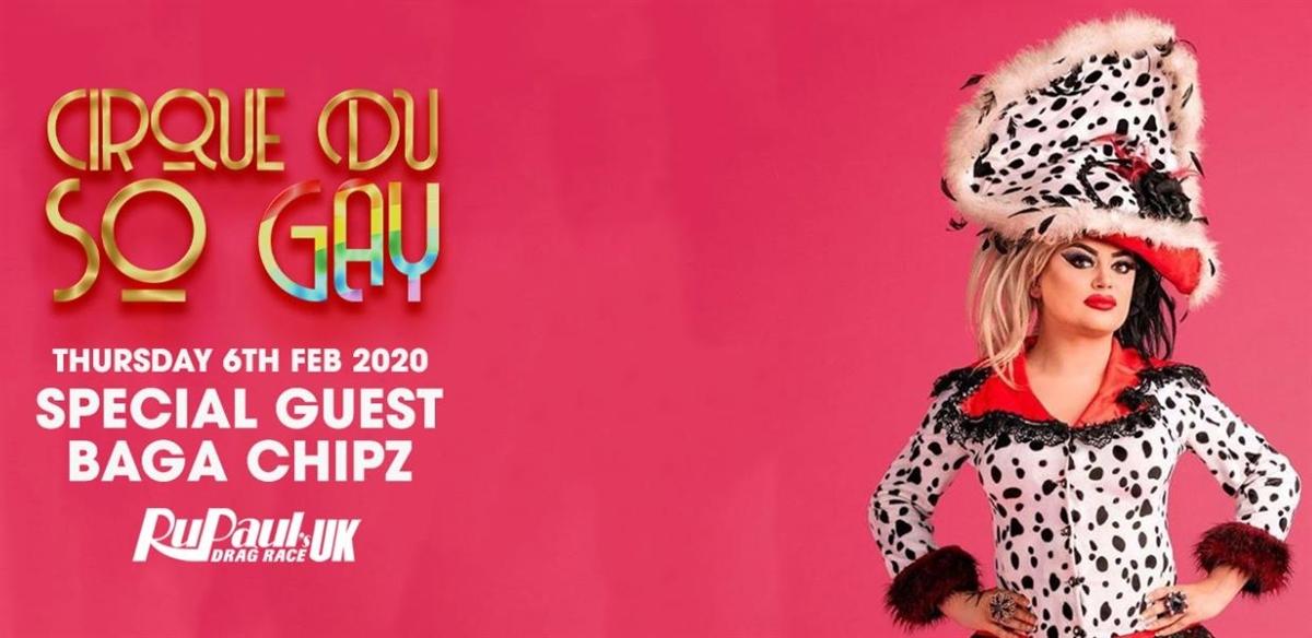 Cirque Du So Gay with special guest Baga Chipz tickets
