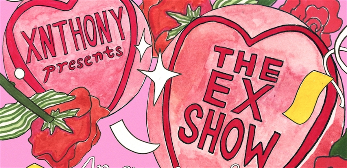 💘XNTHONY presents THE EX SHOW: an evening of love songs and regret! 💘 tickets
