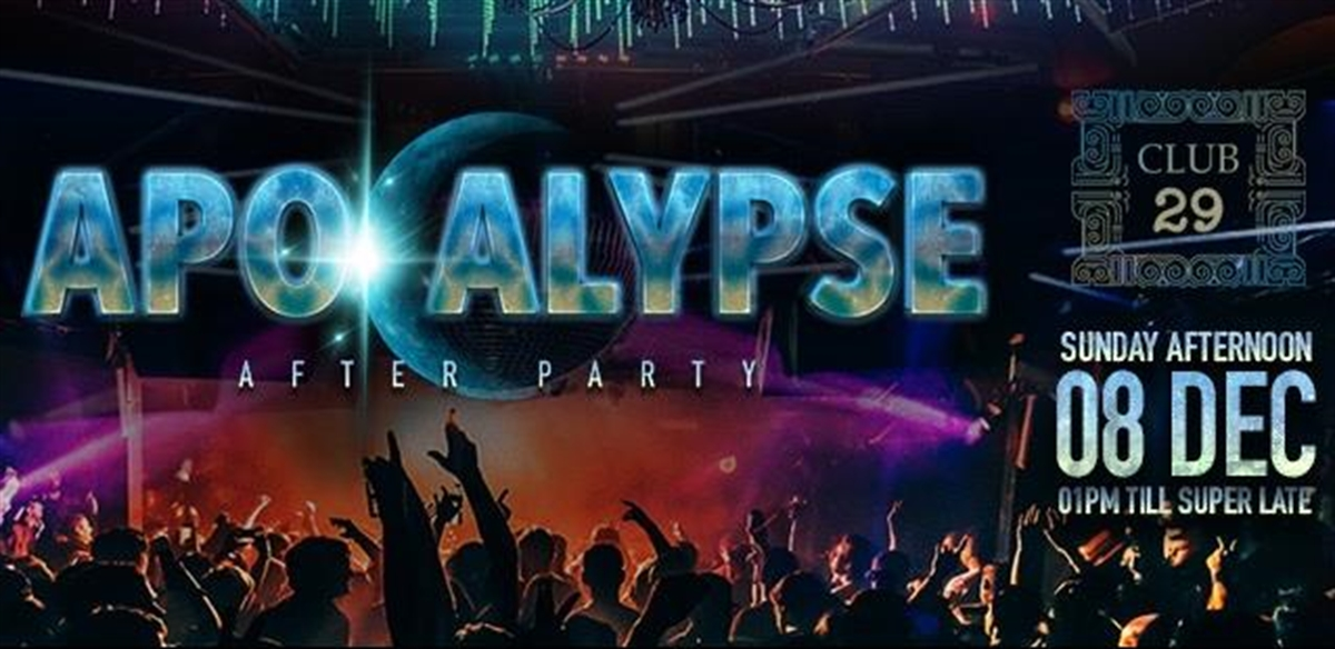 Apocalypse After Party - Sunday 08/Dec - Club 29 tickets