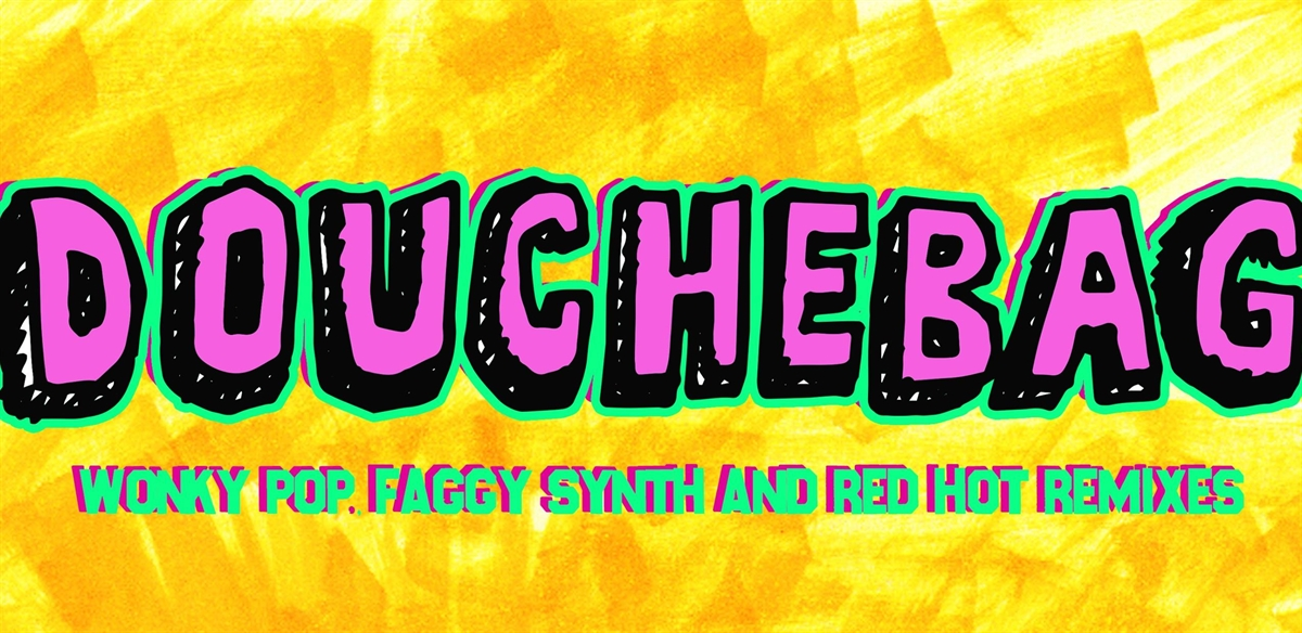DOUCHEBAG - THE FINAL DOUCHE! tickets
