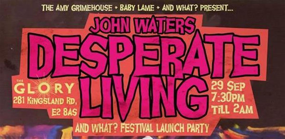 Desperate Living - And What? Launch Party tickets