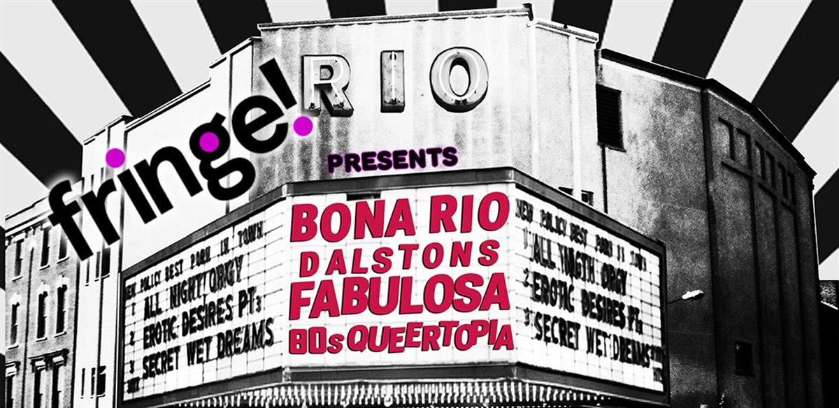 Fringe! Presents: Bona Rio! Dalston's Fabulosa 80's Queertopia  tickets