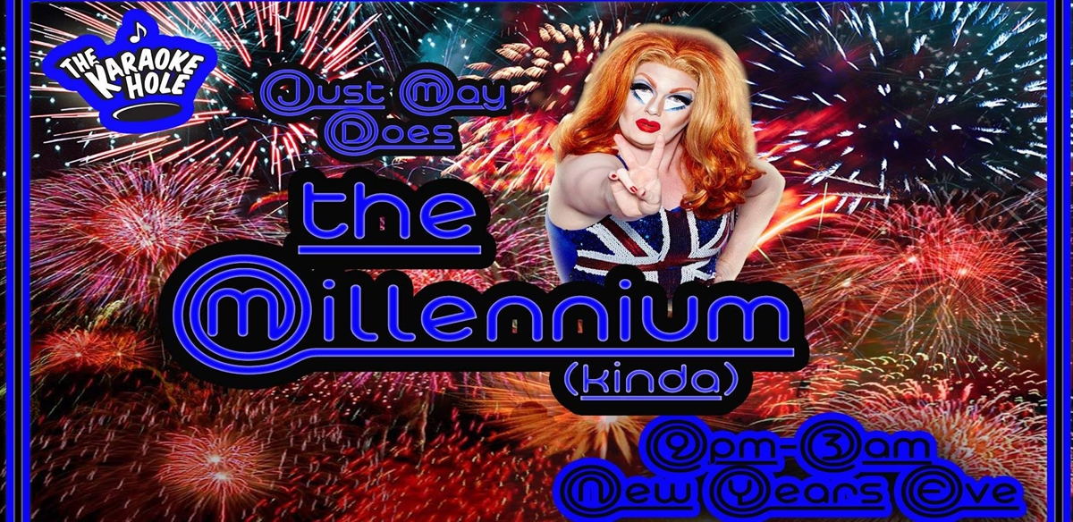 Just May Does the Millennium ( Kinda) : NYE Karaoke! tickets