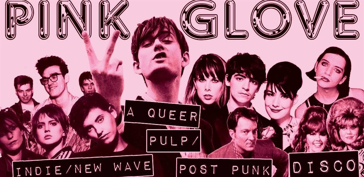 Pink Glove: a Queer Pulp / Indie / Post Punk / New Wave disco tickets