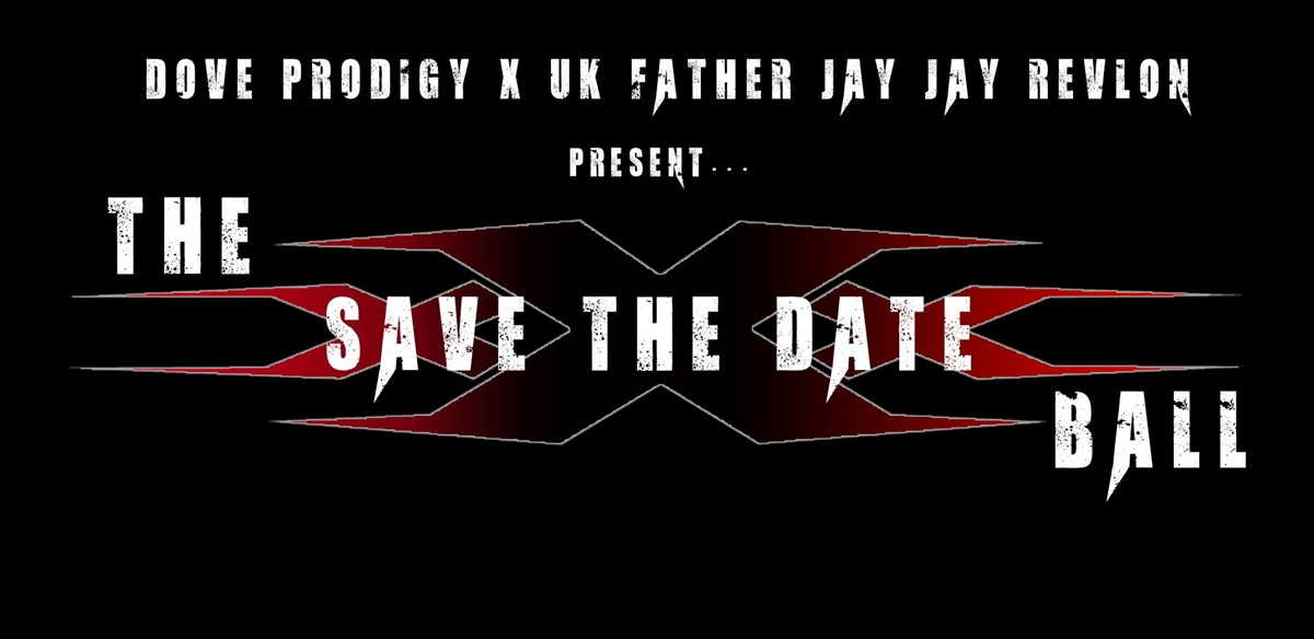 The XXX Ball By Dove Prodigy & UK Father Jay Jay Revlon tickets
