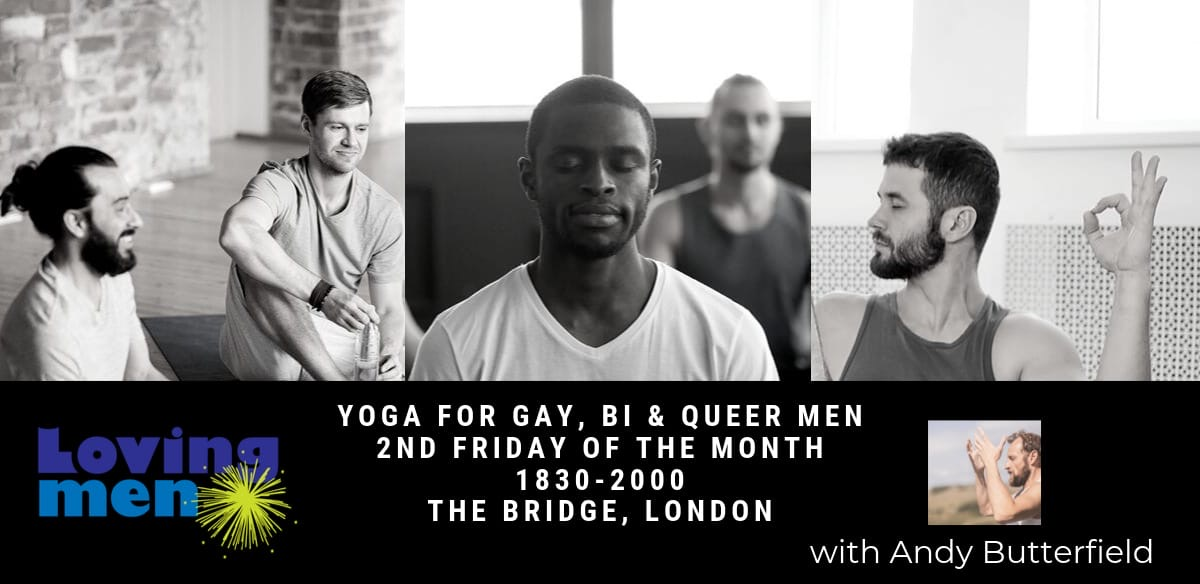 Loving Men -  Yoga For Men with ANDY - Feel Good Fridays - London tickets
