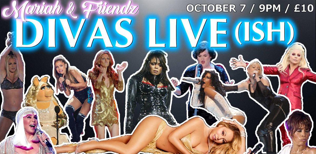 Mariah & Friendz: DIVAS LIVE(ish)