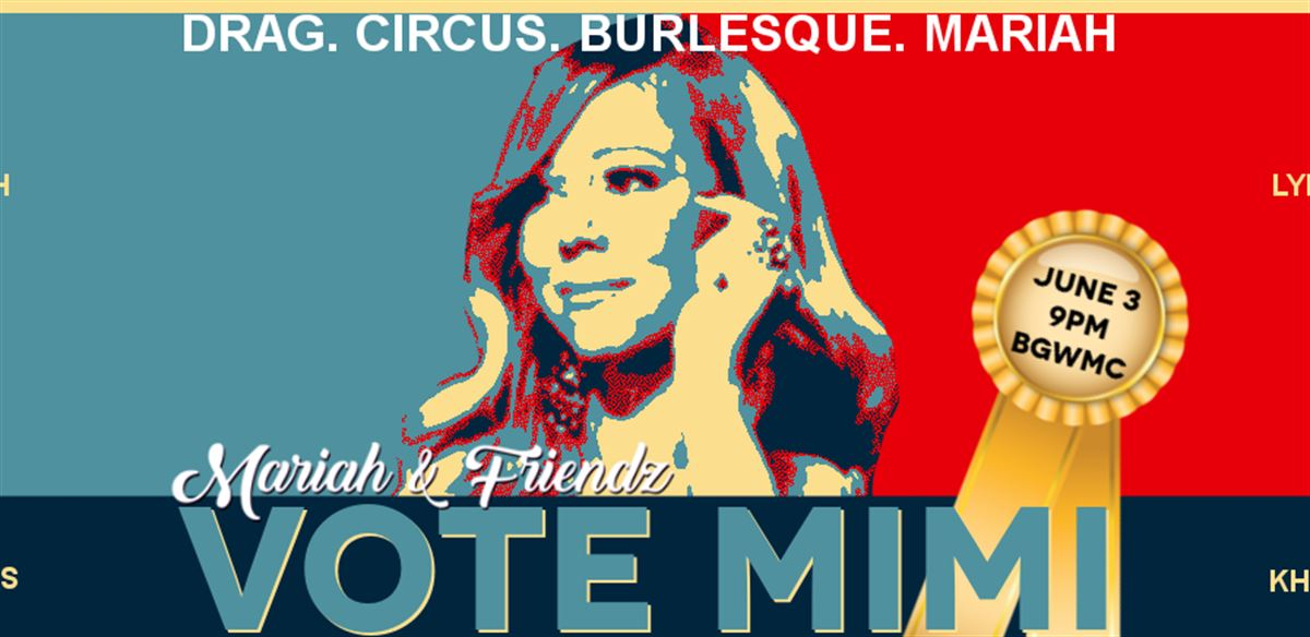 Mariah & Friendz: VOTE MIMI! tickets
