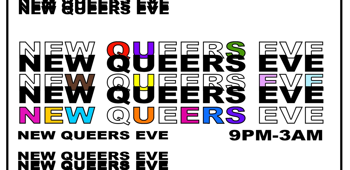 NEW QUEERS EVE at The Chateau - LIMITED TIX AVAILABLE ON THE DOOR tickets