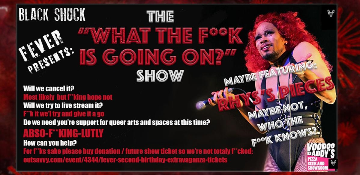 FEVER - The What The F**k Is Going On Show tickets