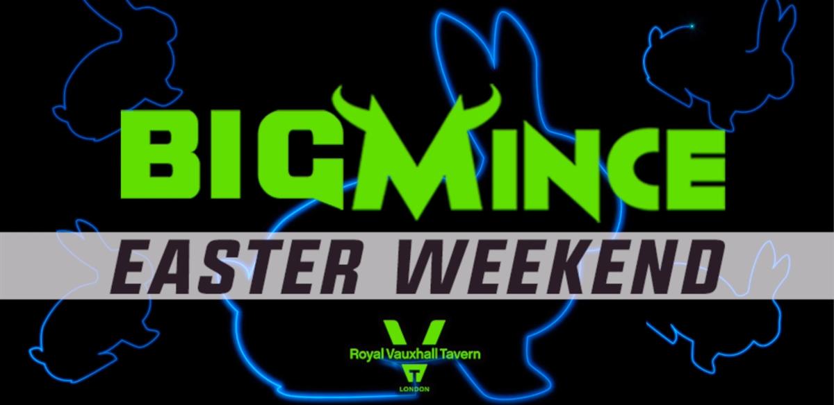 BIGMINCE - Easter Weekend tickets