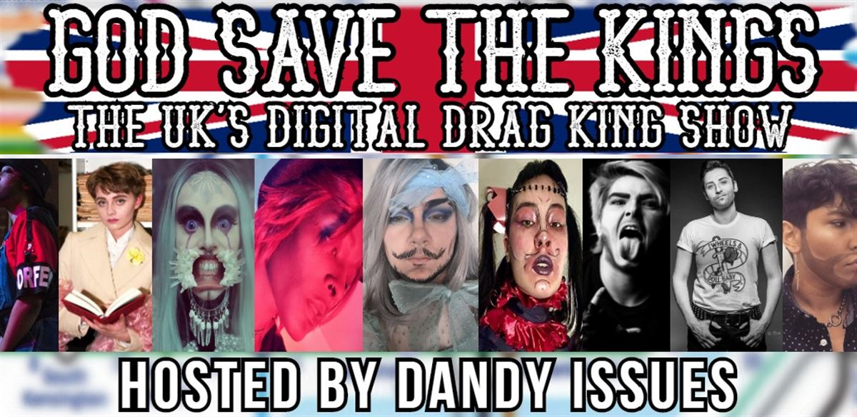GOD SAVE THE KINGS: The UK's digital drag king show tickets