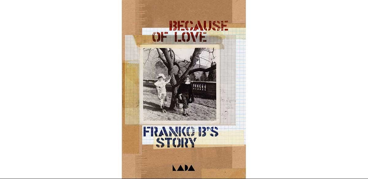 Because of Love: Franko B's Story - Book launch