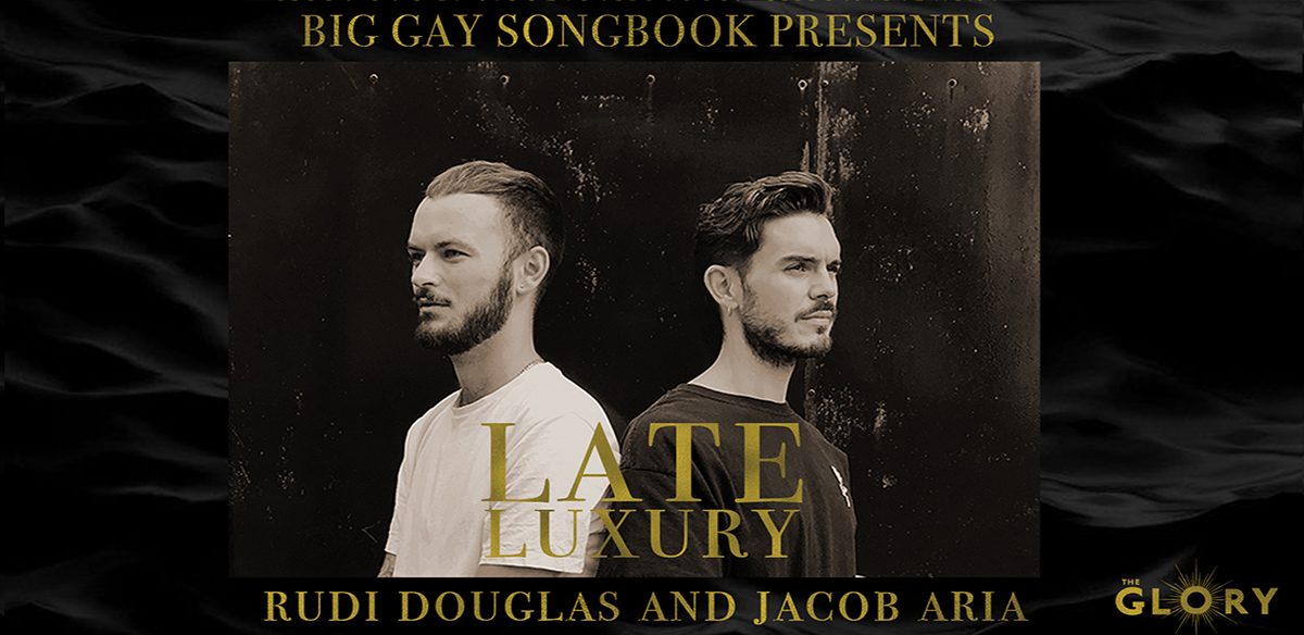 Big Gay Songbook Presents: Late Luxury with Rudi Douglas and Jacob Aria tickets