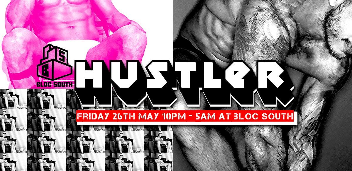 HUSTLER at Bloc South - Spring Bank Holiday Special // Friday 26th May