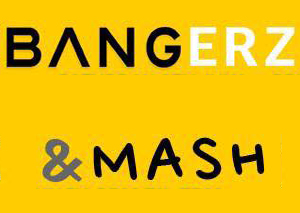BANGERZ & MASH