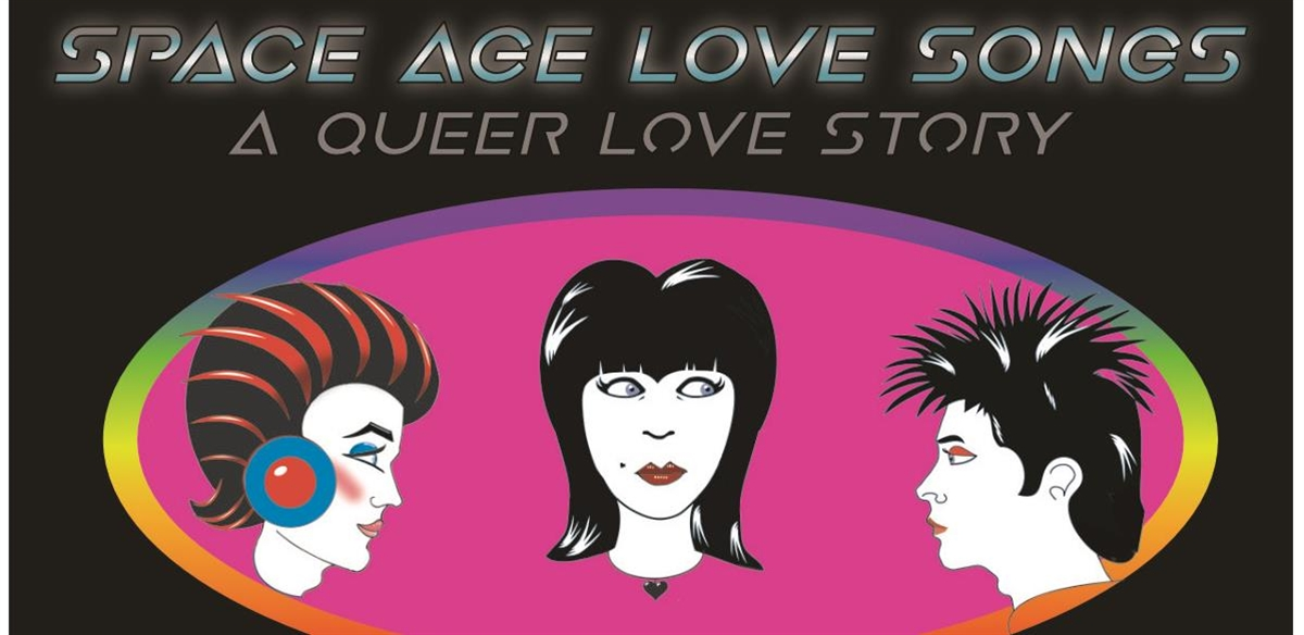 Space Age Love Songs - A Queer Love Story tickets