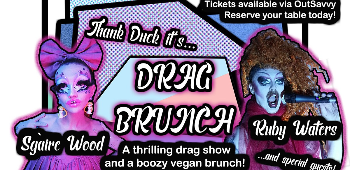 (Thank Duck it's...) DRAG BRUNCH tickets