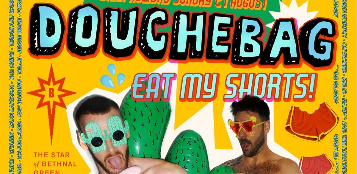 Douchebag: Eat My Shorts! August Bank Holiday Hoedown tickets