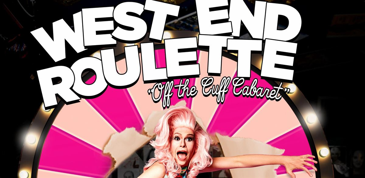 West End Roulette - The Spontaneous Cabaret tickets