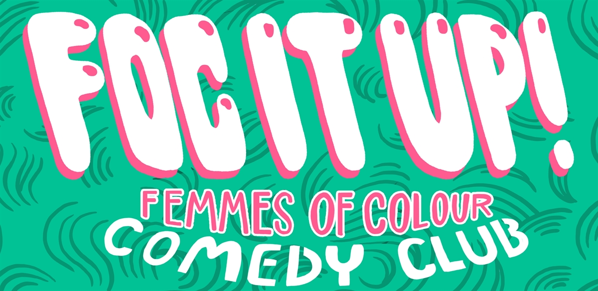 Femmes of Colour: Fresh as FOC (New Material + Karaoke) tickets