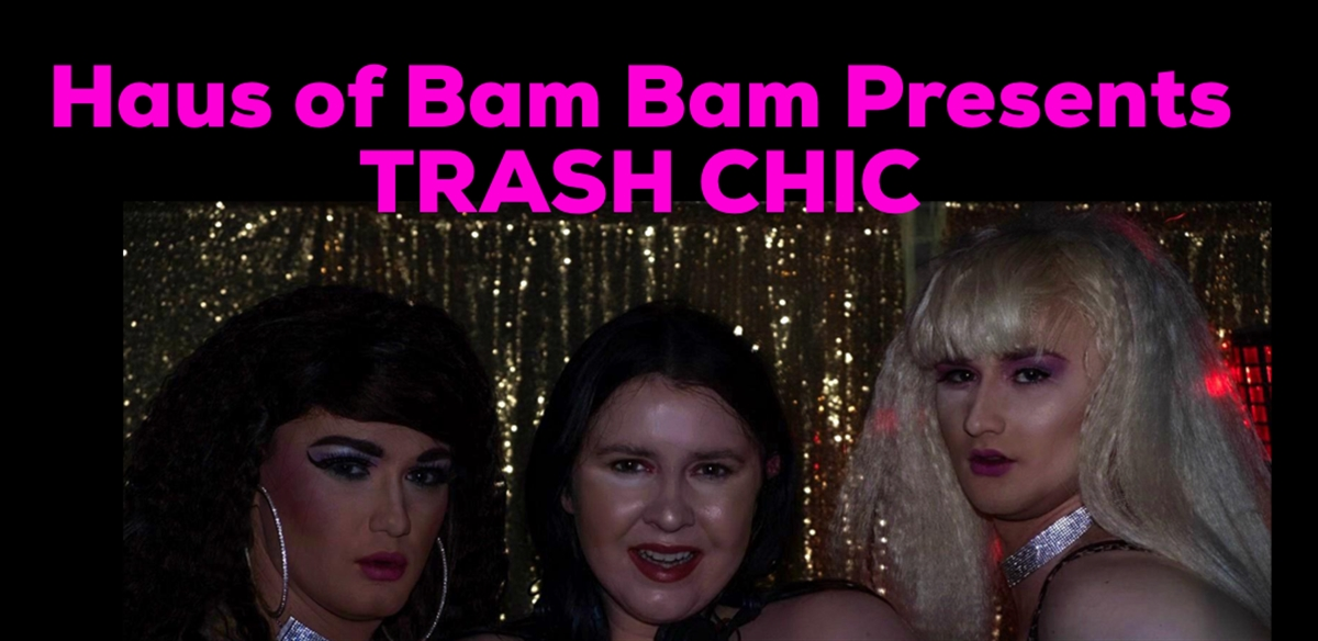 Haus Of Bam Bam Presents Trash Chic  tickets