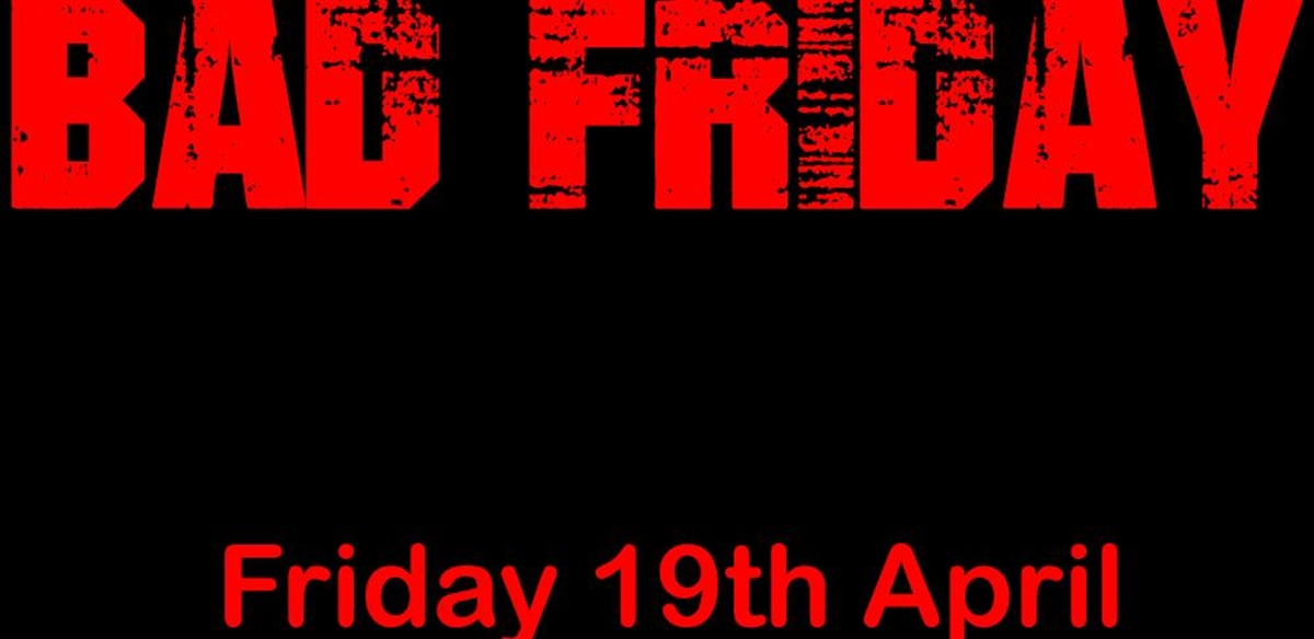 Bad Friday tickets