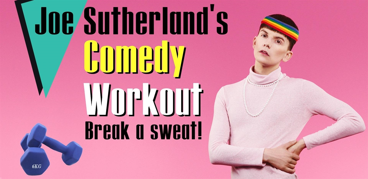 Comedy Workout with Joe Sutherland! tickets