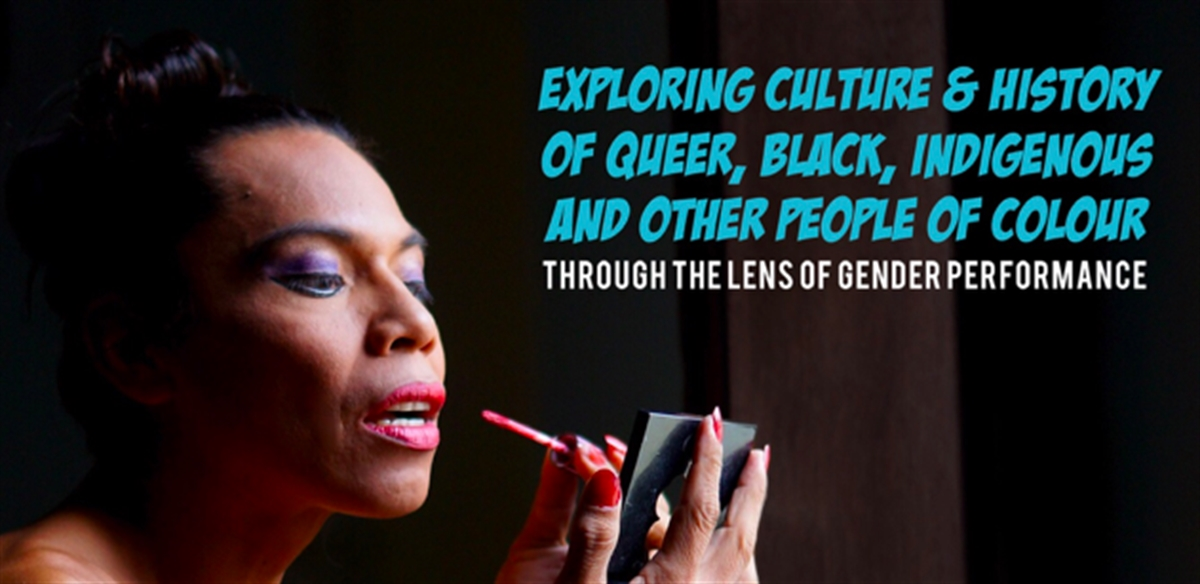 Queer, Black, Indigenous & Other People of Colour Through The Lens Of Gender Performance tickets