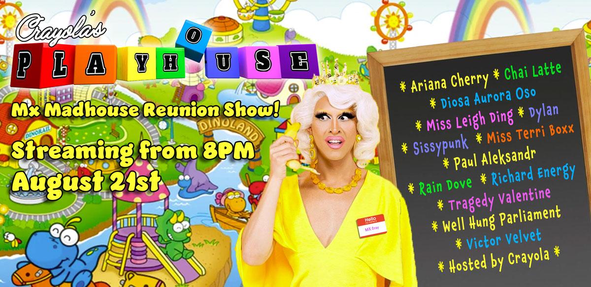 Crayola's Playhouse + Mx Madhouse Drag Comp Reunion! tickets