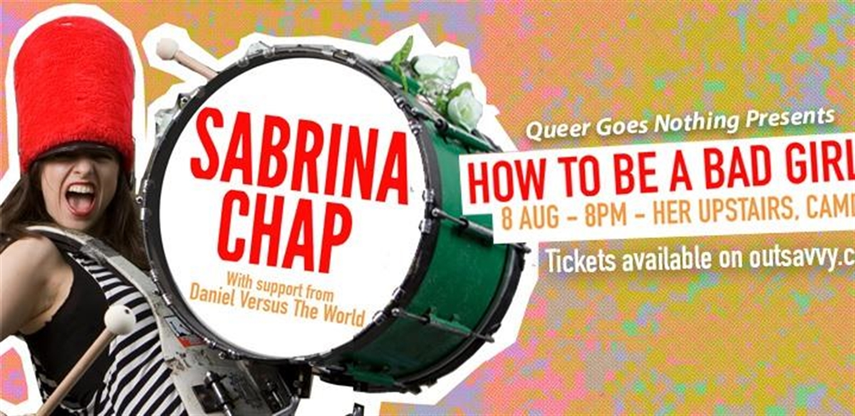 Queer Goes Nothing Presents Sabrina Chap: How To Be A Bad Girl tickets