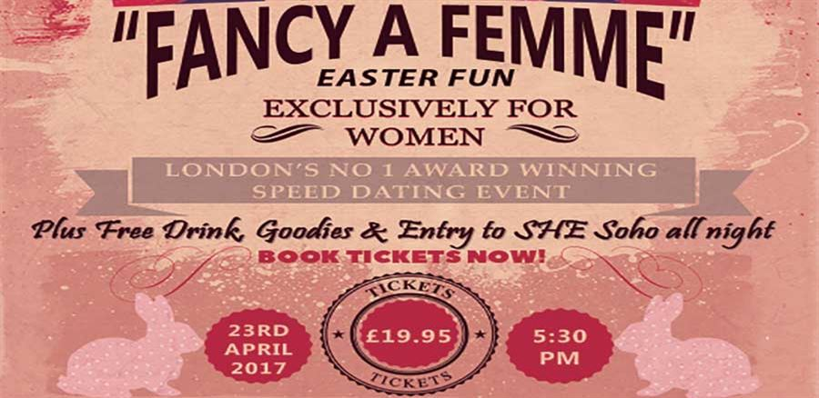 "Easter Fun ""Fancy a Femme"" in London"